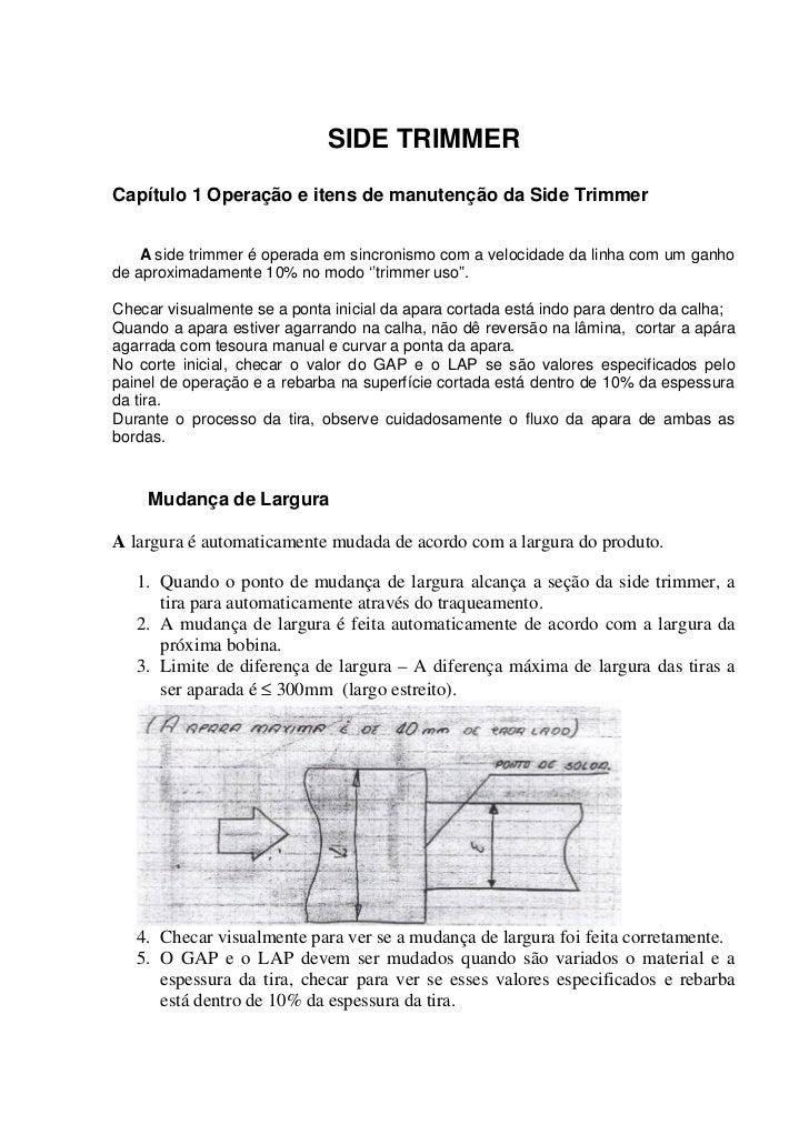 SIDE TRIMMERCapítulo 1 Operação e itens de manutenção da Side Trimmer    A side trimmer é operada em sincronismo com a vel...