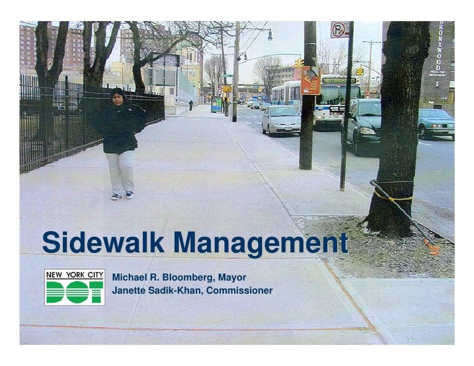 New York City Department of Transportation Michael R. Bloomberg, Mayor Janette Sadik-Khan, Commissioner Sidewalk Management