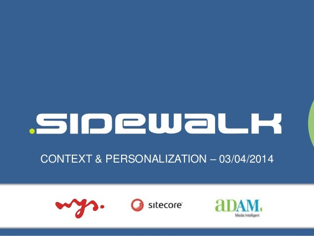 CONTEXT & PERSONALIZATION – 03/04/2014