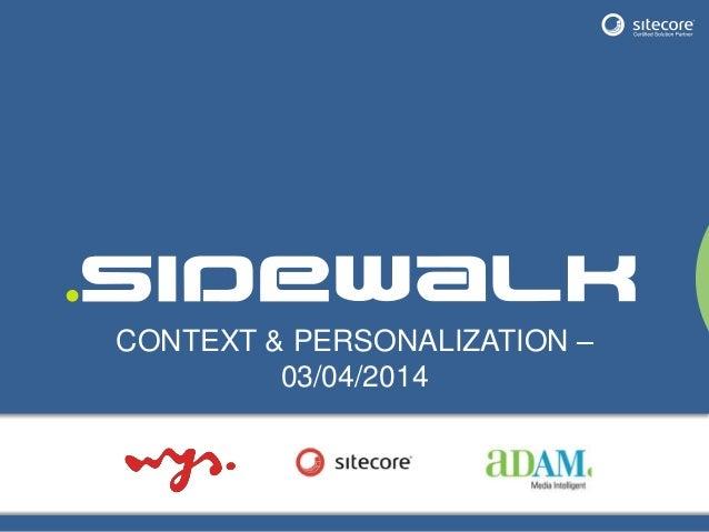 CONTEXT & PERSONALIZATION – 03/04/2014