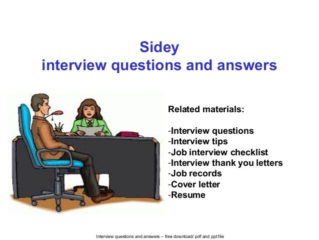 Interview questions and answers – free download/ pdf and ppt file Sidey interview questions and answers Related materials:...