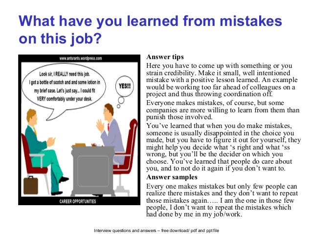 Interview questions and answers – free download/ pdf and ppt file What have you learned from mistakes on this job? Answer ...