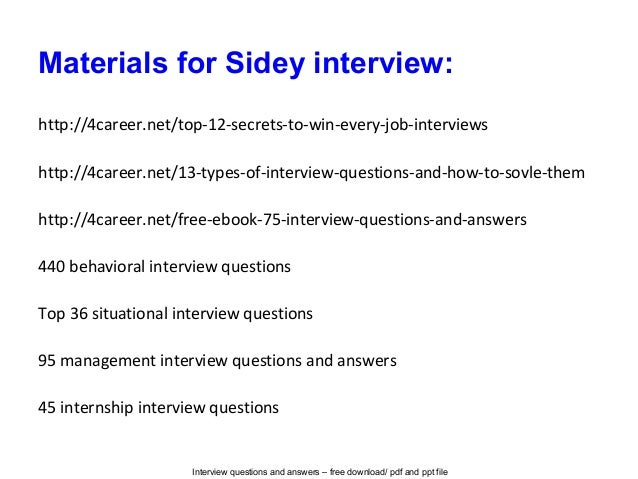 Interview questions and answers – free download/ pdf and ppt file Materials for Sidey interview: http://4career.net/top-12...