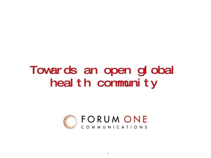 Towards an open global health community