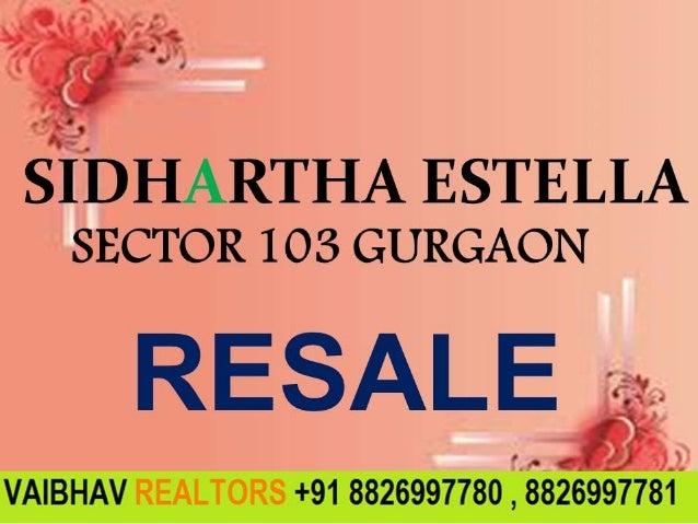 Resale Sidhartha Estella 2,3,4 BHK Sector 103 Gurgaon Dwarka EXpressway Call VR 8826997780