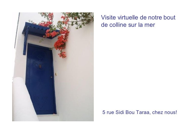 Visite virtuelle de notre bout de colline sur la mer 5 rue Sidi Bou Taraa, chez nous!