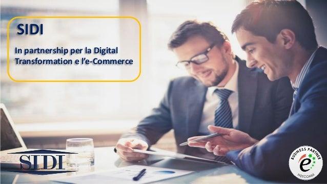 SIDI In partnership per la Digital Transformation e l'e-Commerce