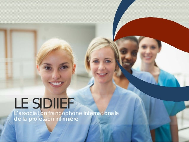 LE SIDIIEFL'association francophone internationale de la profession infirmière