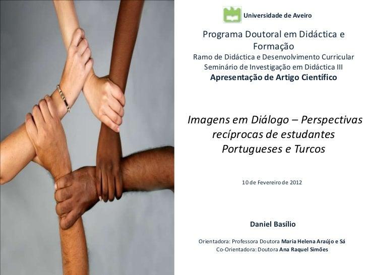 Universidade de Aveiro   Programa Doutoral em Didáctica e             Formação Ramo de Didáctica e Desenvolvimento Curricu...
