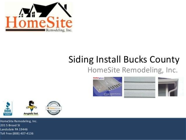 Siding Install Bucks CountyHomeSite Remodeling, Inc.HomeSite Remodeling, Inc.201 S Broad StLandsdale PA 19446Toll Free (88...