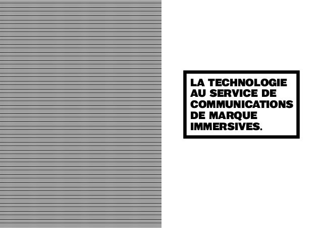 La technologieau service decommunicationsde marqueimmersives.