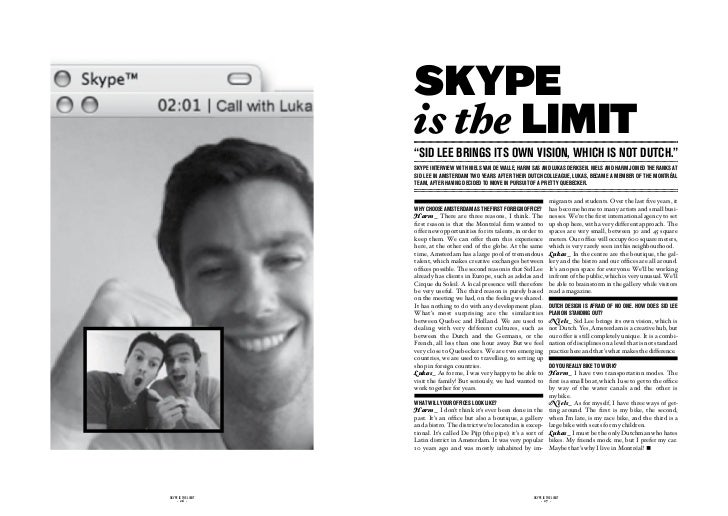"""SKYpE                     is the LImIT                     """"sid lee Brings its oWn vision, Which is not dutch.""""           ..."""