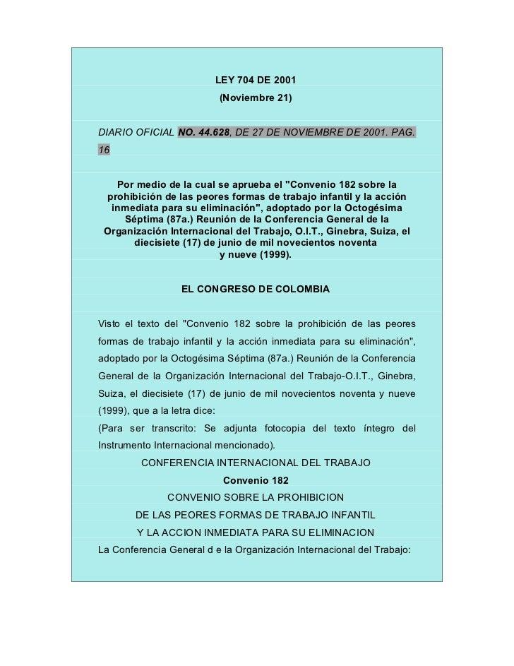 LEY 704 DE 2001                               (Noviembre 21)DIARIO OFICIAL NO. 44.628, DE 27 DE NOVIEMBRE DE 2001. PAG.16 ...