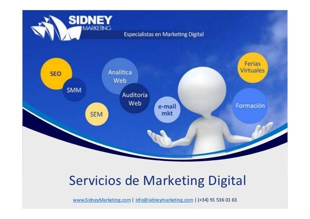 Servicios de Marketing Digitalwww.SidneyMarketing.com | info@sidneymarketing.com | (+34) 91 536 01 63