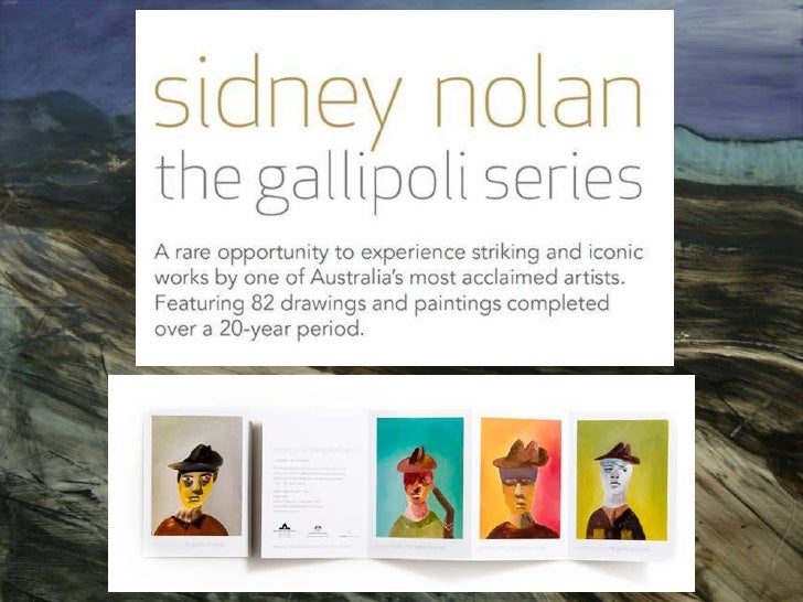 """Sidney Nolan: the Gallipoli series constitutes apersonal and public interpretation of acampaign that cost so many Austral..."