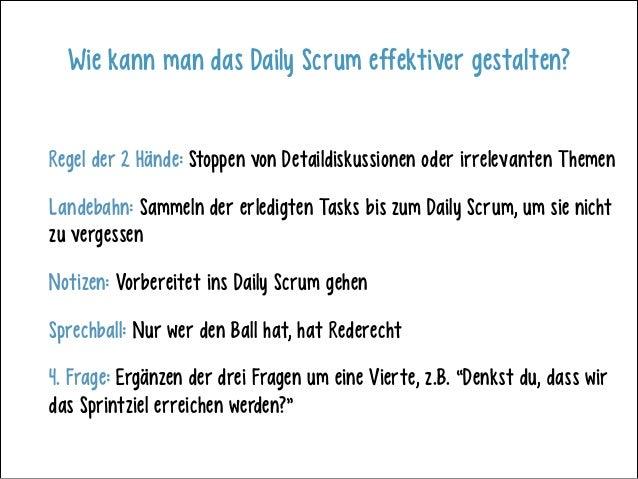 Wie kann man das Daily Scrum effektiver gestalten? Regel der 2 Hände: Stoppen von Detaildiskussionen oder irrelevanten The...
