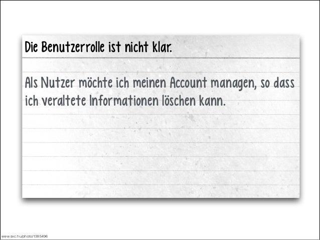 Die Benutzerrolle ist nicht klar. !  Als Nutzer möchte ich meinen Account managen, so dass ich veraltete Informationen lös...