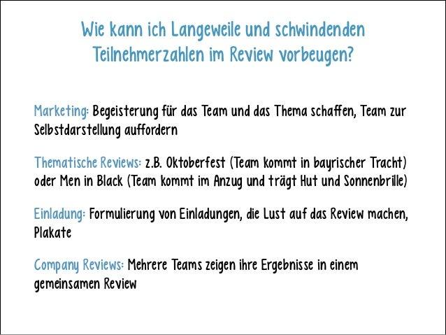Wie kann ich Langeweile und schwindenden Teilnehmerzahlen im Review vorbeugen? Marketing: Begeisterung für das Team und da...