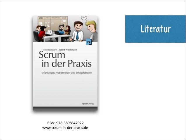 Literatur  ISBN:&978*3898647922& www.scrum*in*der*praxis.de&
