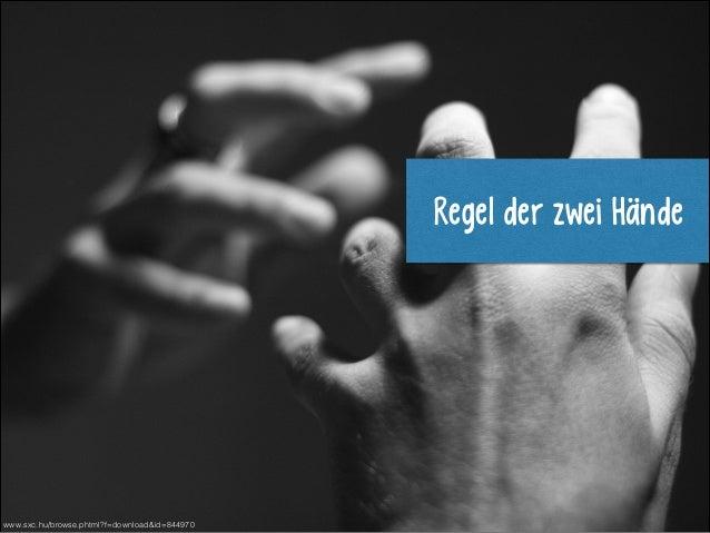 Regel der zwei Hände  www.sxc.hu/browse.phtml?f=download&id=844970