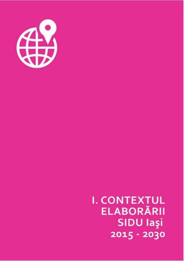 18 I. CONTEXTUL ELABORĂRII SIDU IAȘI 2015-2030