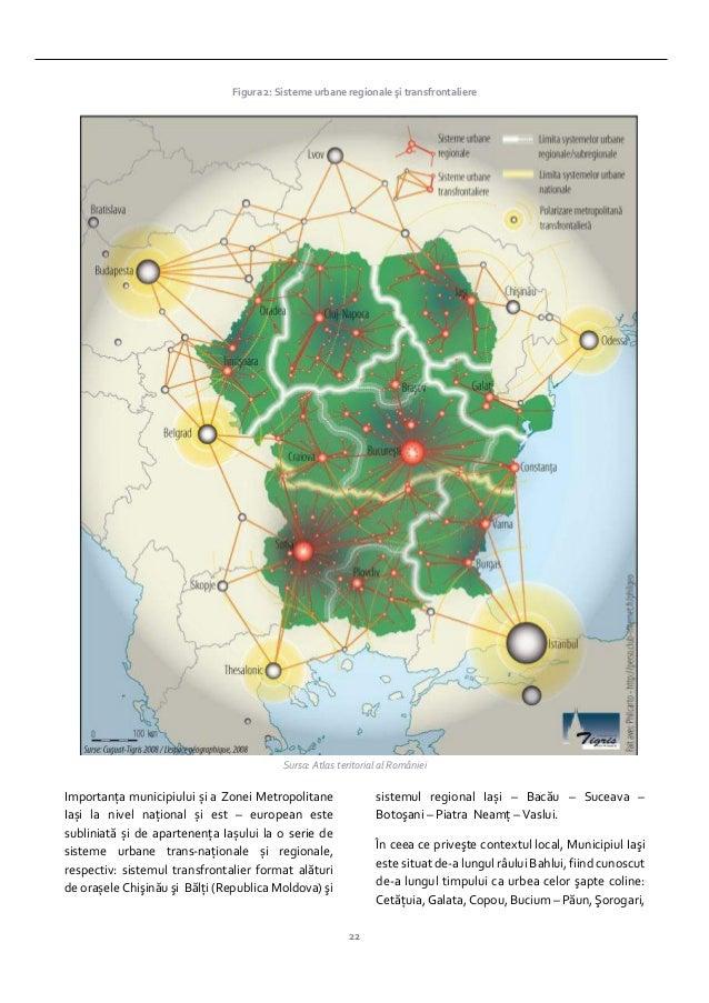 22 Figura 2: Sisteme urbane regionale şi transfrontaliere Sursa: Atlas teritorial al României Importanţa municipiului și a...
