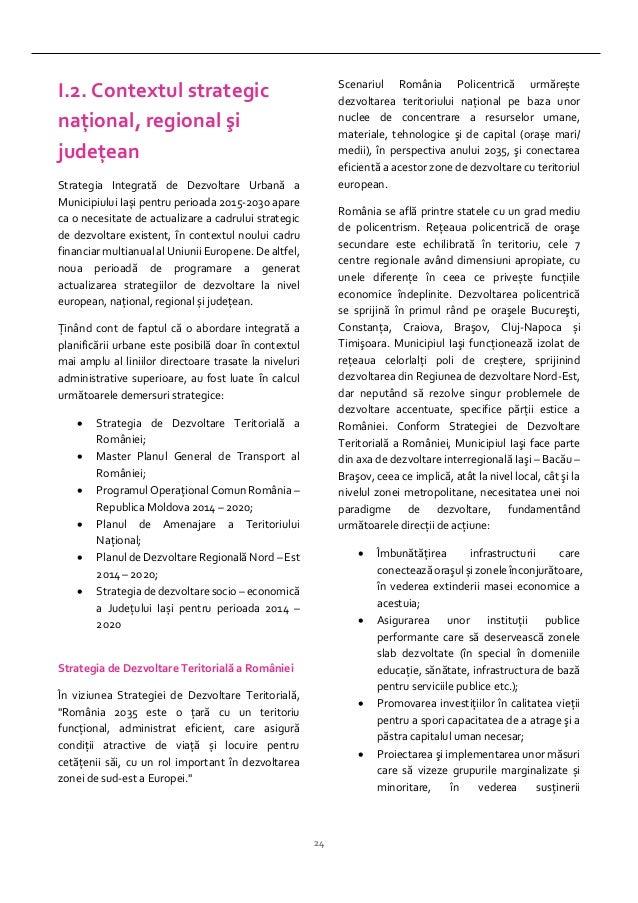 24 I.2. Contextul strategic naţional, regional şi judeţean Strategia Integrată de Dezvoltare Urbană a Municipiului Iași pe...