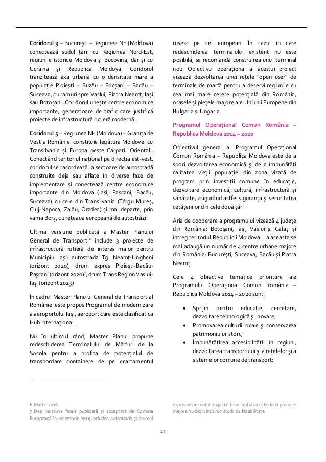27 Coridorul 3 – Bucureşti – Regiunea NE (Moldova) conectează sudul ţării cu Regiunea Nord-Est, regiunile istorice Moldova...
