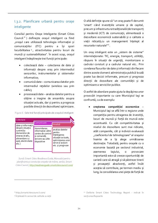 34 I.3.2. Planificare urbană pentru orașe inteligente Consiliul pentru Orașe Inteligente (Smart Cities Council 8 ) defineș...