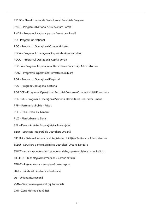 7 PID PC – Planul Integrat de Dezvoltare al Polului de Creștere PNDL – Programul Naţional de Dezvoltare Locală PNDR – Prog...