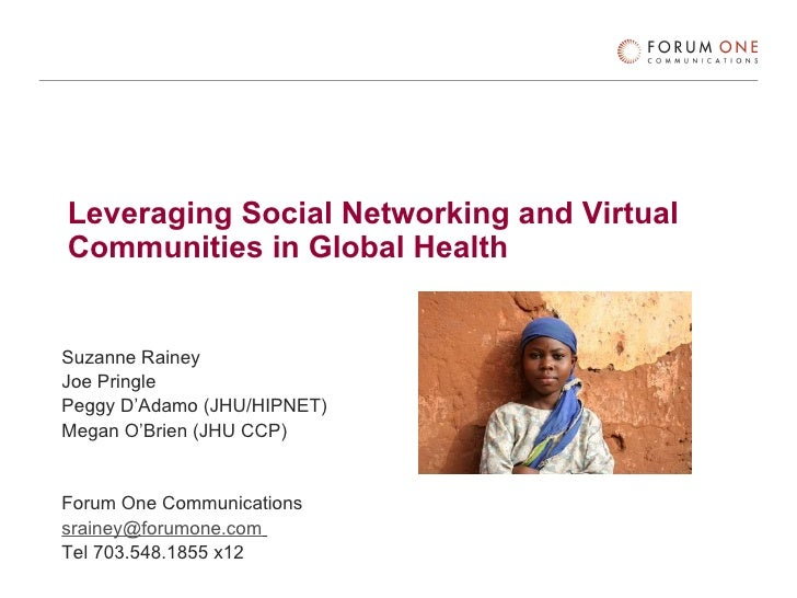 Leveraging Social Networking and Virtual Communities in Global Health   Suzanne Rainey Joe Pringle Peggy D'Adamo (JHU/HIPN...