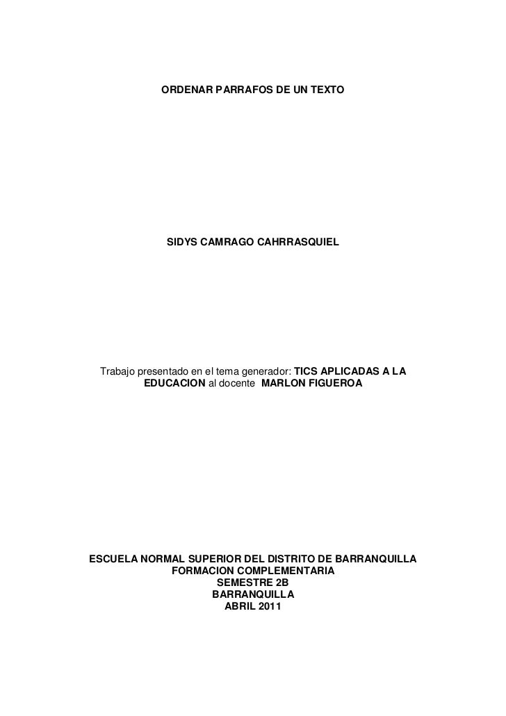 ORDENAR PARRAFOS DE UN TEXTO<br />SIDYS CAMRAGO CAHRRASQUIEL<br />Trabajo presentado en el tema generador: TICS APLICADAS ...