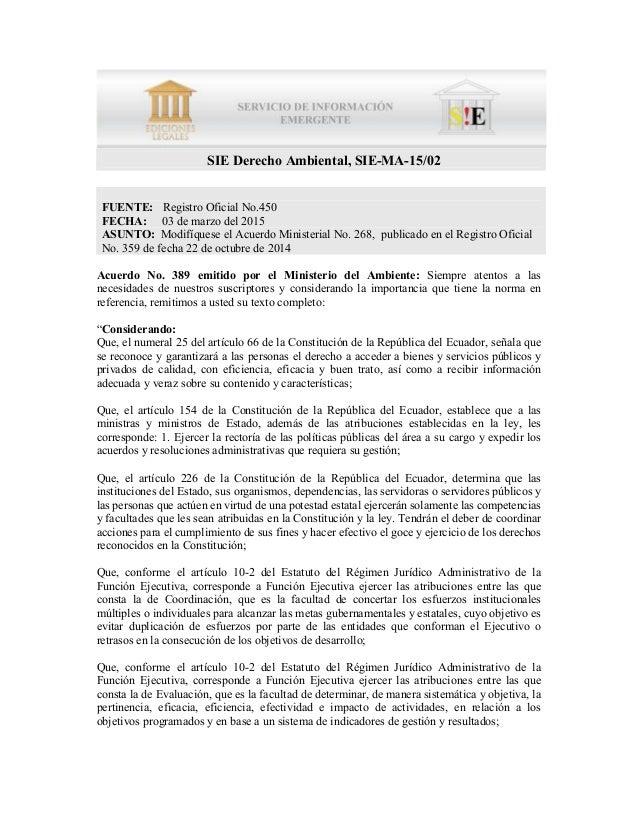 SIE Derecho Ambiental, SIE-MA-15/02 FUENTE: Registro Oficial No.450 FECHA: 03 de marzo del 2015 ASUNTO: Modifíquese el Acu...