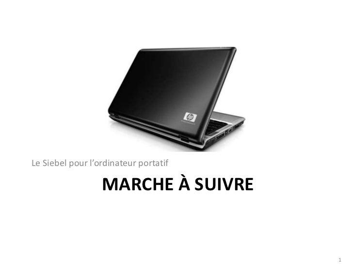 Le Siebel pour l'ordinateur portatif                  MARCHE À SUIVRE                                       1