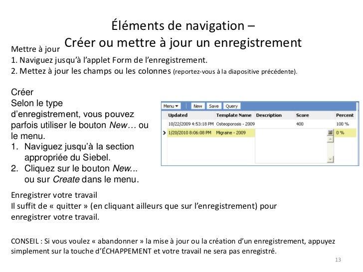 Éléments de navigation –Mettre à jour                Créer ou mettre à jour un enregistrement1. Naviguez jusqu'à l'applet ...