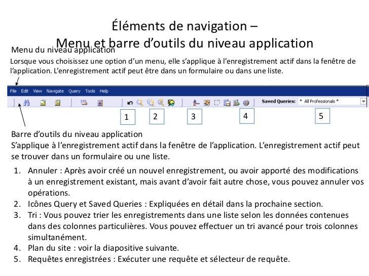 Éléments de navigation –          Menu et barre d'outils du niveau applicationMenu du niveau applicationLorsque vous chois...
