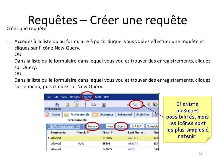 Requêtes – Créer une requêteCréer une requête1. Accédez à la liste ou au formulaire à partir duquel vous voulez effectuer ...