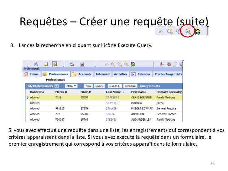 Requêtes – Créer une requête (suite)3. Lancez la recherche en cliquant sur l'icône Execute Query.Si vous avez effectué une...