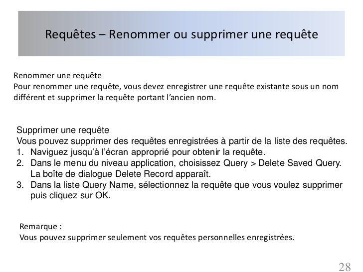 Requêtes – Renommer ou supprimer une requêteRenommer une requêtePour renommer une requête, vous devez enregistrer une requ...