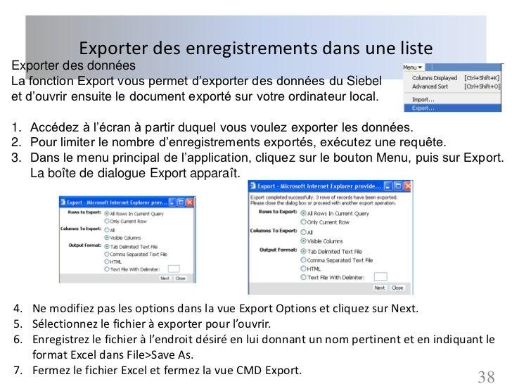 Exporter des enregistrements dans une listeExporter des donnéesLa fonction Export vous permet d'exporter des données du Si...