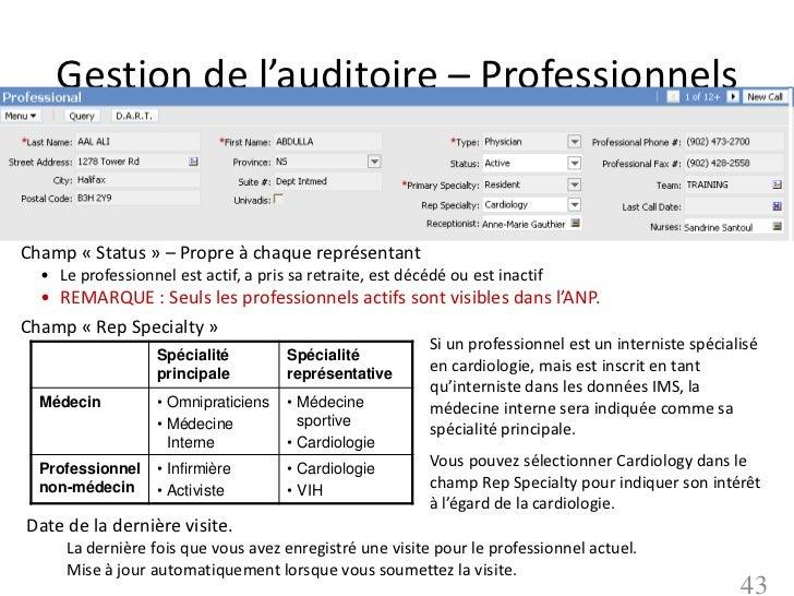 Gestion de l'auditoire – ProfessionnelsChamp « Status » – Propre à chaque représentant  • Le professionnel est actif, a pr...
