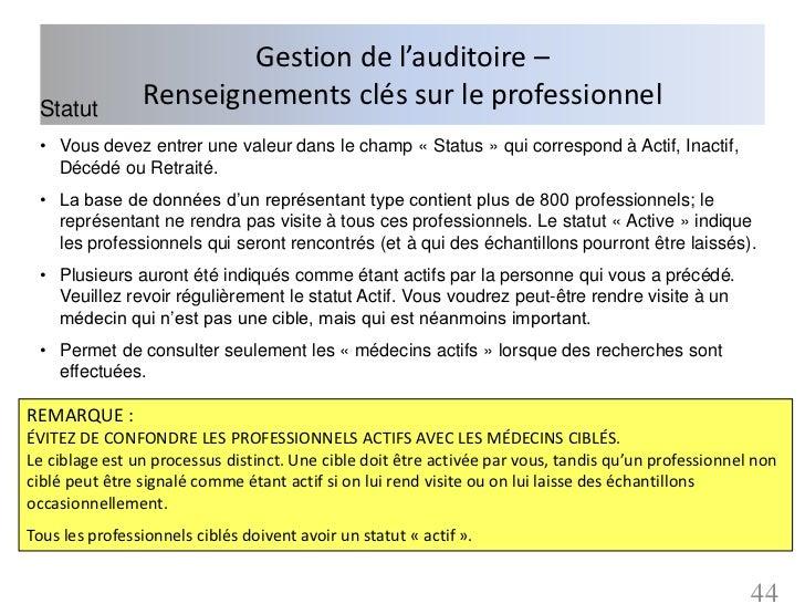 Gestion de l'auditoire – Statut                Renseignements clés sur le professionnel • Vous devez entrer une valeur dan...