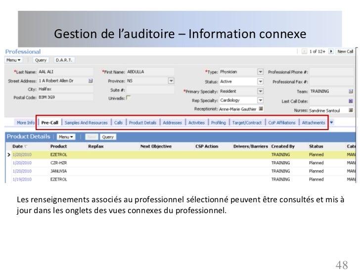 Gestion de l'auditoire – Information connexeLes renseignements associés au professionnel sélectionné peuvent être consulté...