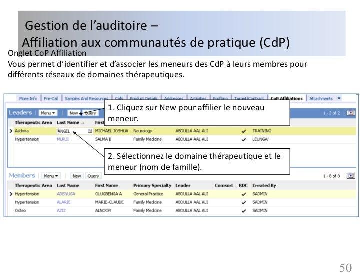 Gestion de l'auditoire –   Affiliation aux communautés de pratique (CdP)Onglet CoP AffiliationVous permet d'identifier et ...