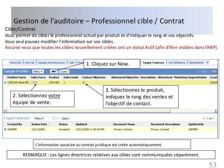 Gestion de l'auditoire – Professionnel cible / ContratCible/ContratVous permet de cibler le professionnel actuel par produ...