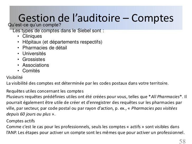 Gestion de l'auditoire – ComptesQu'est-ce qu'un compte?    Les types de comptes dans le Siebel sont :       • Cliniques   ...