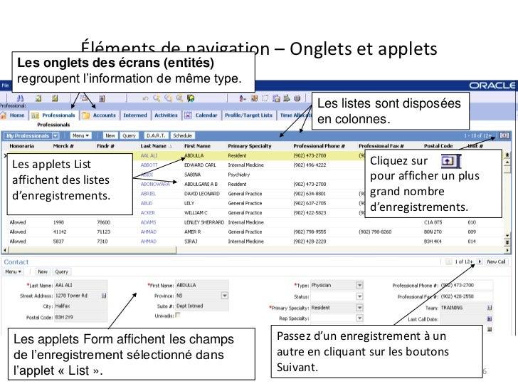 Éléments de navigation – Onglets et applets Les onglets des écrans (entités) regroupent l'information de même type.       ...