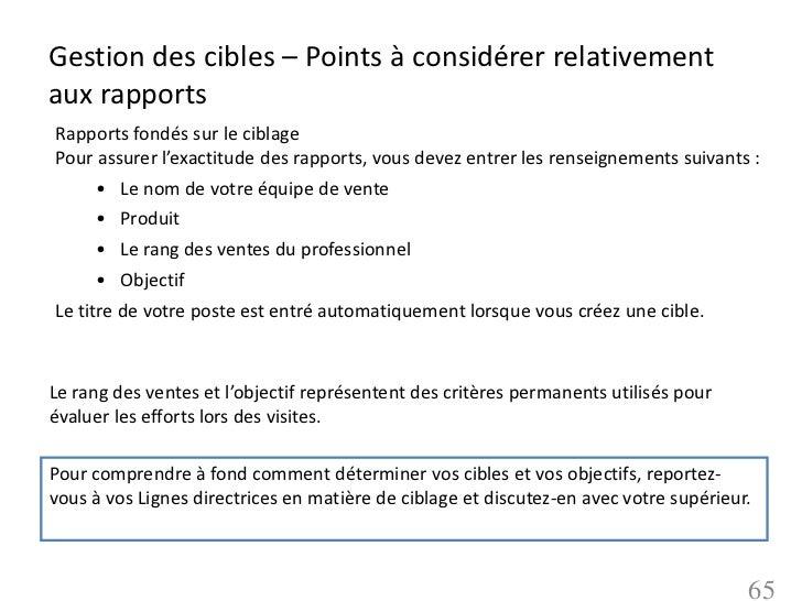 Gestion des cibles – Points à considérer relativementaux rapportsRapports fondés sur le ciblagePour assurer l'exactitude d...