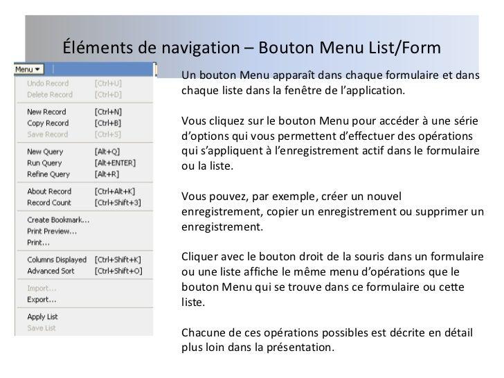 Éléments de navigation – Bouton Menu List/Form              Un bouton Menu apparaît dans chaque formulaire et dans        ...
