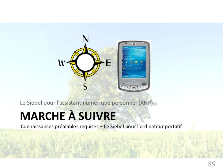 Le Siebel pour l'assistant numérique personnel (ANP)MARCHE À SUIVREConnaissances préalables requises – Le Siebel pour l'or...
